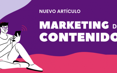 Marketing de Contenidos: qué es y cómo puedes implementarlo