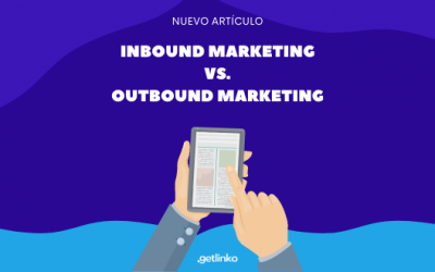 Inbound vs Outbound Marketing. ¿Cuál es mejor para mi negocio?