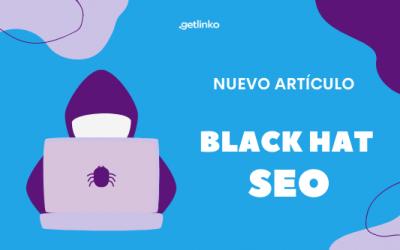 Black Hat SEO: Todo lo que debes saber para evitarlo