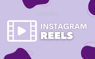 Instagram Reels: aumenta el alcance de tu marca con esta novedosa herramienta